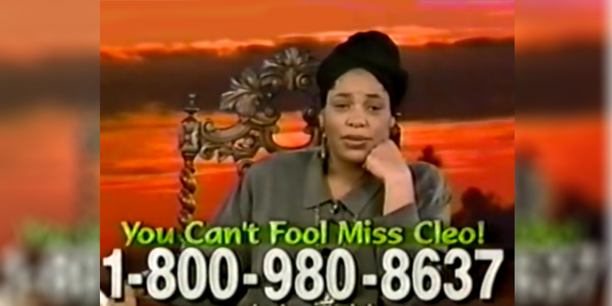 Miss Cleo has left the building