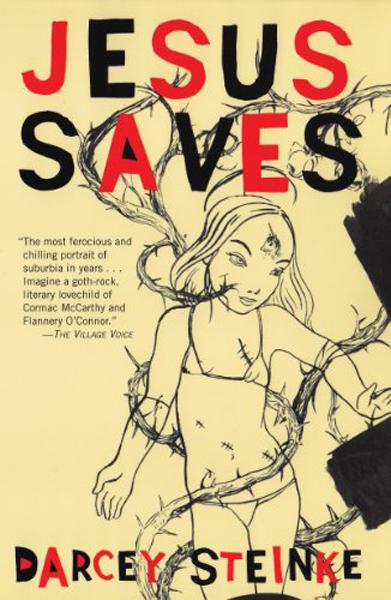 Jesus Saves by Darcey Steinke